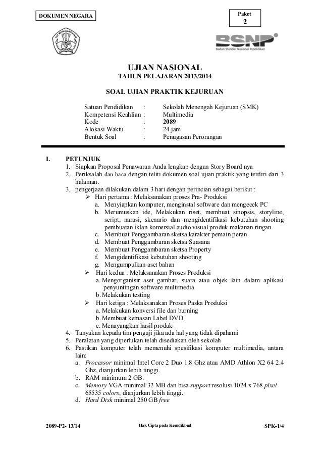 Paket  DOKUMEN NEGARA  2  UJIAN NASIONAL TAHUN PELAJARAN 2013/2014  SOAL UJIAN PRAKTIK KEJURUAN Satuan Pendidikan Kompeten...