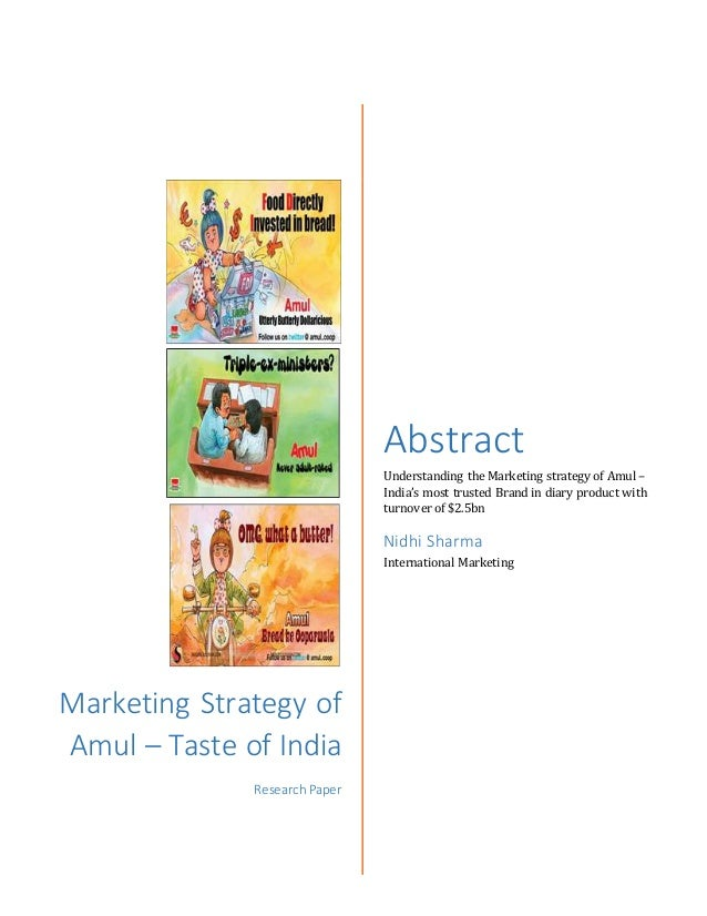 amul research Advertising research helps amul challenge kwality walls - marketing communications - this mini case study discusses the 'flavor of the month' advertising campaign carried out by gujarat cooperative milk marketing federation (gcmmf), for its ice cream brand amul ice-creams.