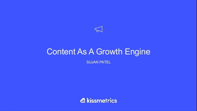 Content As A Growth Engine SUJAN PATEL
