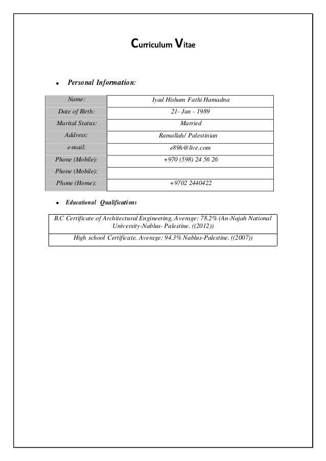 Curriculum Vitae  Personal Information: Name: Iyad Hisham Fathi Hamadna Date of Birth: 21- Jan - 1989 Marital Status: Mar...