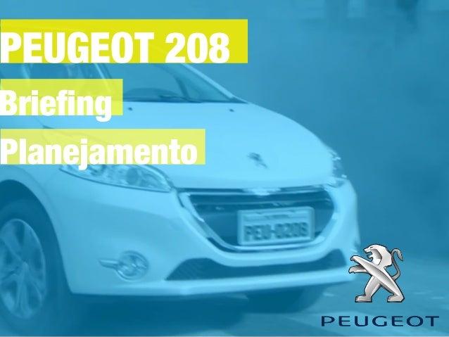 PEUGEOT 208 Briefing Planejamento