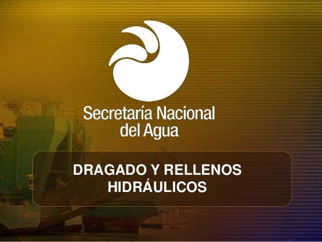 DRAGADO Y RELLENOS HIDRÁULICOS