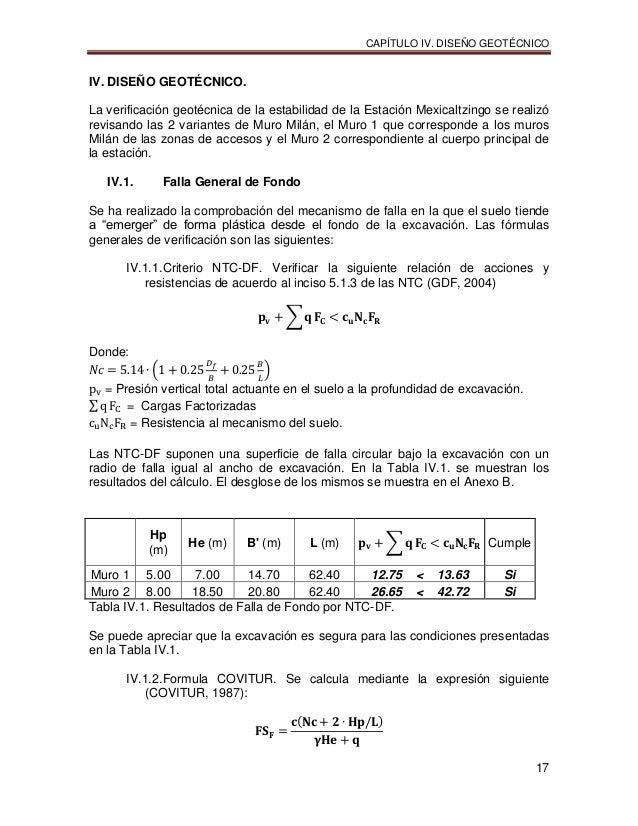 CAPÍTULO IV. DISEÑO GEOTÉCNICO 17 IV. DISEÑO GEOTÉCNICO. La verificación geotécnica de la estabilidad de la Estación Mexic...