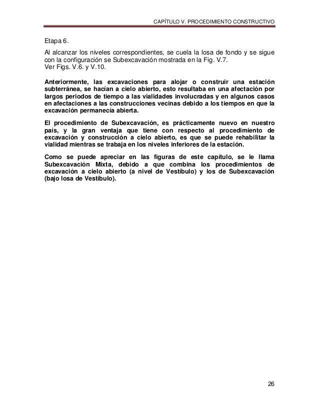 CAPÍTULO V. PROCEDIMIENTO CONSTRUCTIVO 26 Etapa 6. Al alcanzar los niveles correspondientes, se cuela la losa de fondo y s...