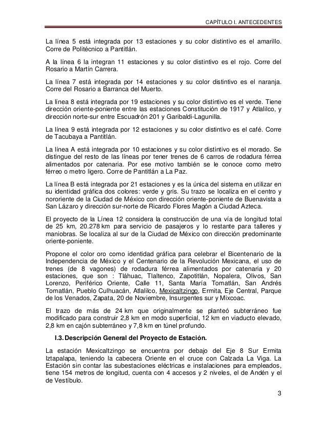 CAPÍTULO I. ANTECEDENTES 3 La línea 5 está integrada por 13 estaciones y su color distintivo es el amarillo. Corre de Poli...