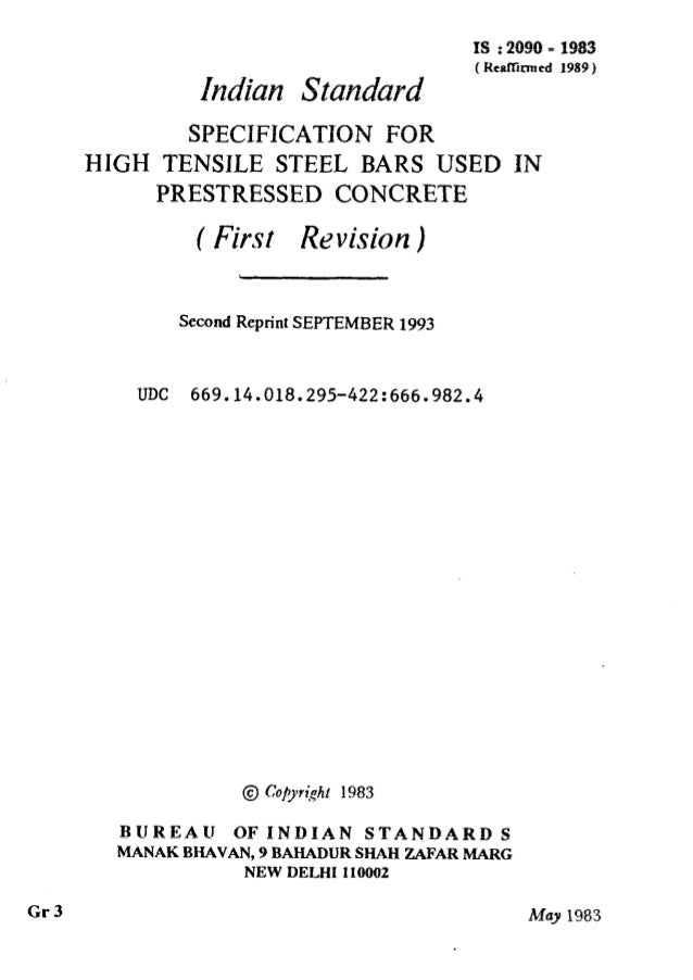 IS : 2090 - 1983 ( HealTimrcd 1989) Indian Standard SPECIFICATION FOR HIGH TENSILE STEEL BARS USED IN PRESTRESSED CONCRETE...