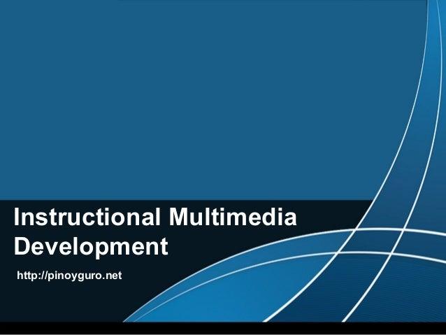 Instructional MultimediaDevelopmenthttp://pinoyguro.net