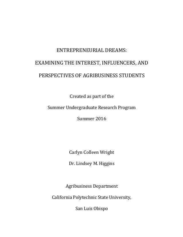 ENTREPRENEURIALDREAMS: EXAMININGTHEINTEREST,INFLUENCERS,AND PERSPECTIVESOFAGRIBUSINESSSTUDENTS  Createdaspa...