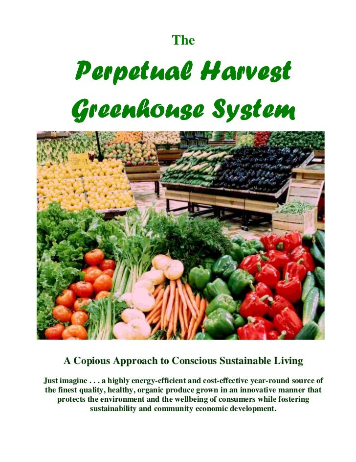 The        Perpetual Harvest        Greenhouse System      A Copious Approach to Conscious Sustainable LivingJust imagine ...