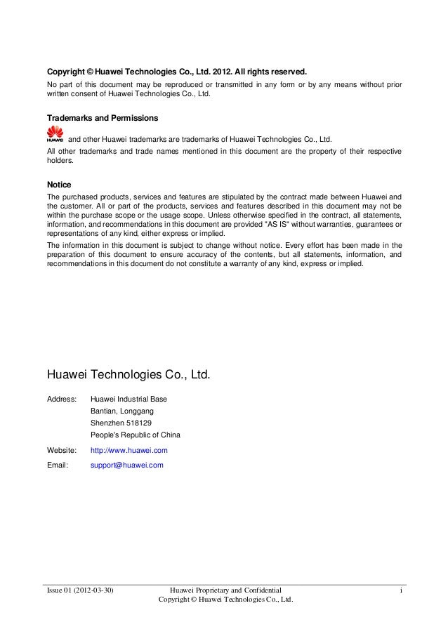 Issue 01 (2012-03-30) Huawei Proprietary and Confidential Copyright © Huawei Technologies Co., Ltd. i Copyright © Huawei T...