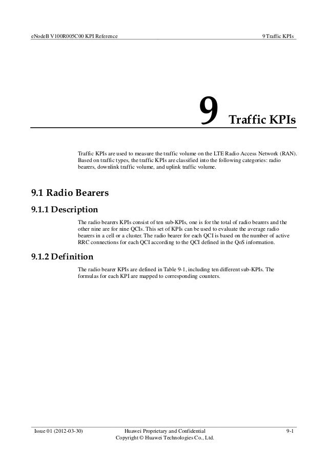 eNodeB V100R005C00 KPI Reference 9 Traffic KPIs Issue 01 (2012-03-30) Huawei Proprietary and Confidential Copyright © Huaw...