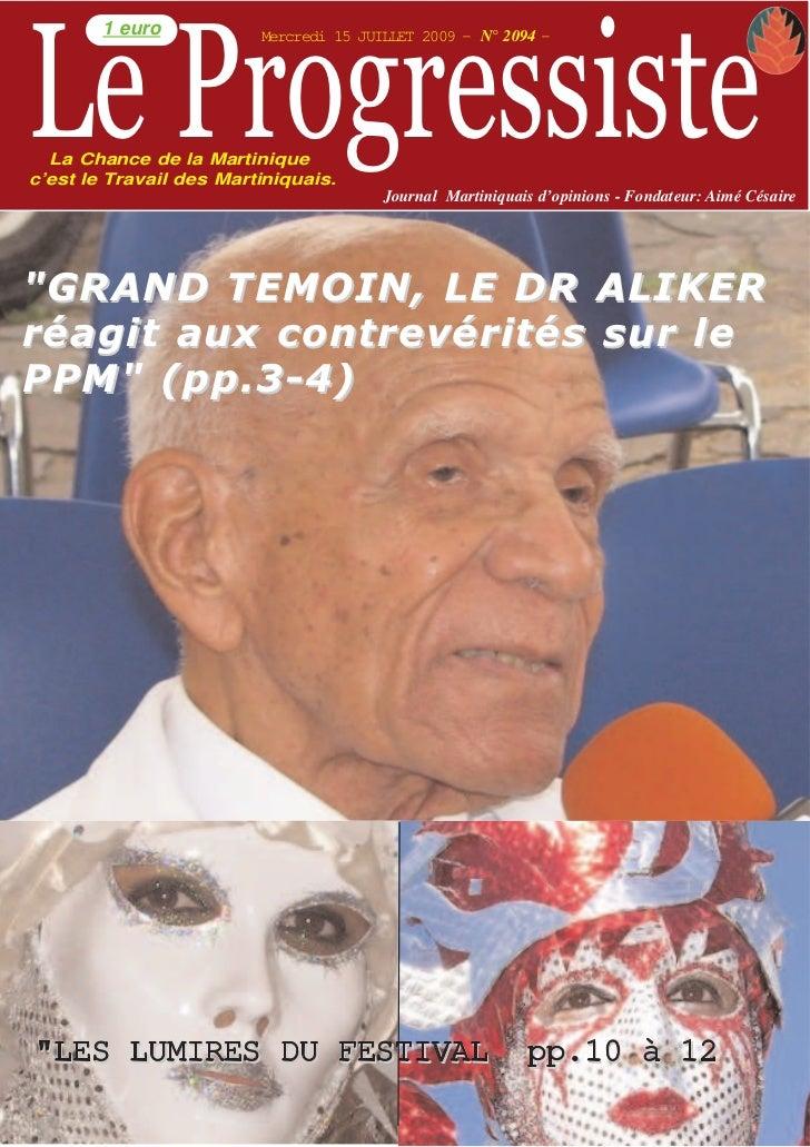 Le Progressiste        1 euro           Mercredi 15 JUILLET 2009 - N° 2094 -  La Chance de la Martiniquec'est le Travail d...