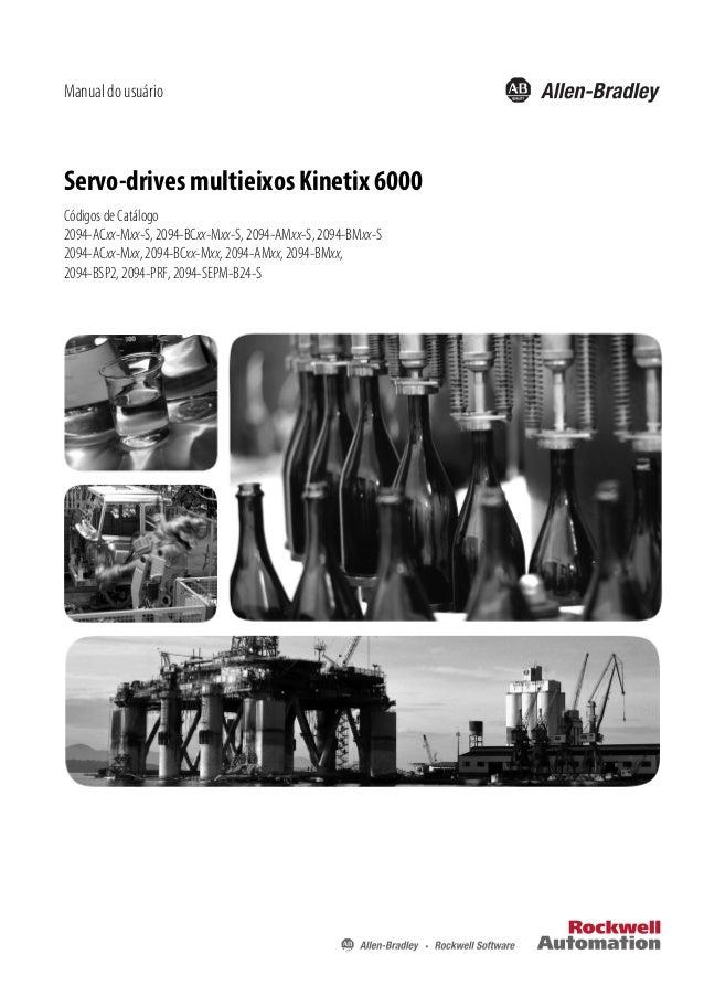 Servo-drives multieixos Kinetix 6000Códigos de Catálogo2094-ACxx-Mxx-S, 2094-BCxx-Mxx-S, 2094-AMxx-S, 2094-BMxx-S2094-ACxx...
