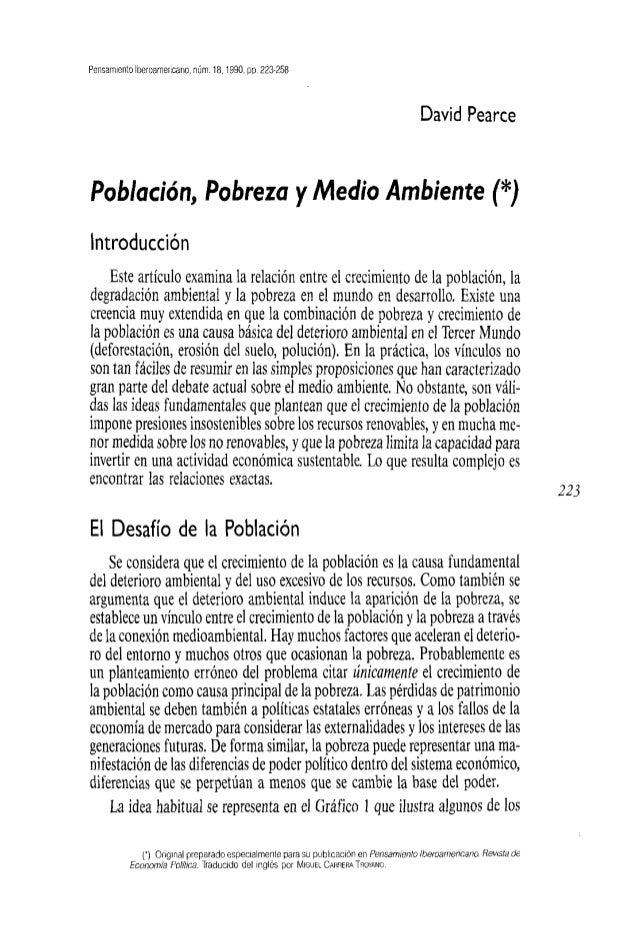 Pensamiento Iberoamericano, núm. 18,1990, pp. 223-258David PearcePoblación, Pobreza y Medio Ambiente (*)IntroducciónEste a...