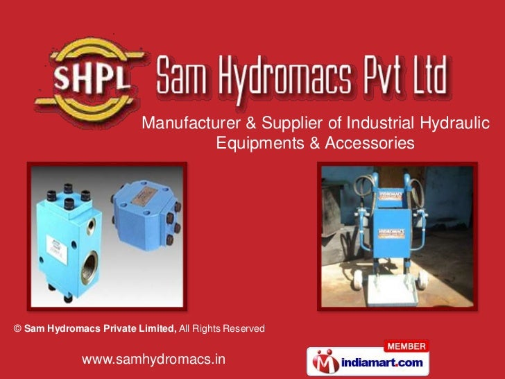 Manufacturer & Supplier of Industrial Hydraulic                                   Equipments & Accessories© Sam Hydromacs ...