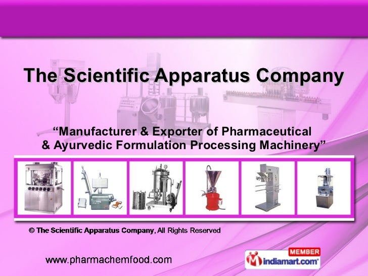 """The Scientific Apparatus Company """" Manufacturer & Exporter of Pharmaceutical  & Ayurvedic Formulation Processing Machinery"""""""