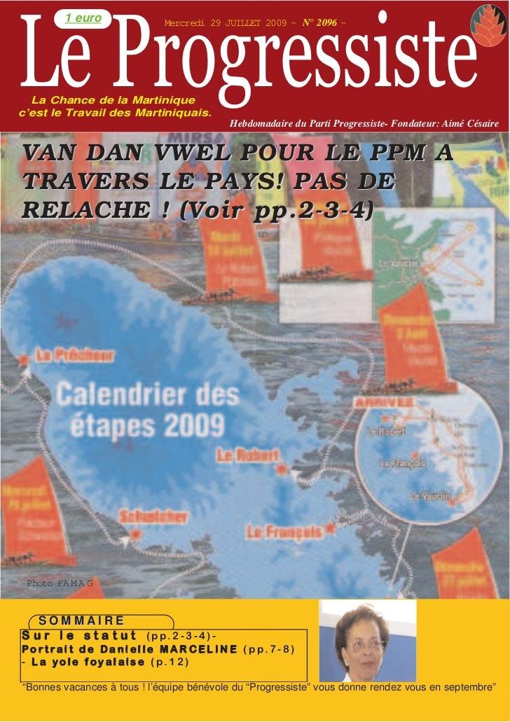 Le Progressiste   1 euro      1 euro                  Mercredi 29 JUILLET 2009 - N° 2096 -  La Chance de la Martiniquec'es...