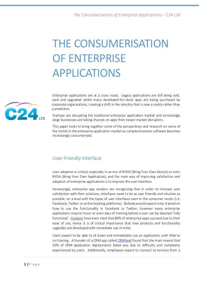 The Consumerisation of Enterprise Applications – C24 Ltd 1 | P a g e THE CONSUMERISATION OF ENTERPRISE APPLICATIONS Enterp...