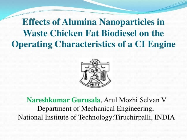 Effects of Alumina Nanoparticles in Waste Chicken Fat Biodiesel on the Operating Characteristics of a CI Engine  Nareshkum...