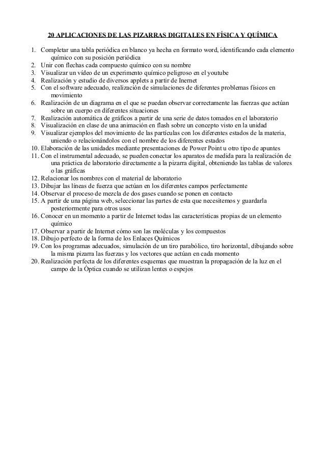 20 APLICACIONES DE LAS PIZARRAS DIGITALES EN FÍSICA Y QUÍMICA 1. Completar una tabla periódica en blanco ya hecha en forma...