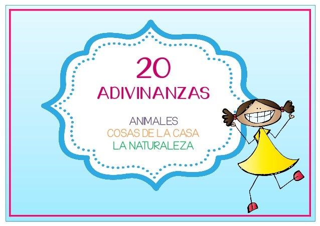 20 ADIVINANZAS ANIMALES COSAS DE LA CASA LA NATURALEZA