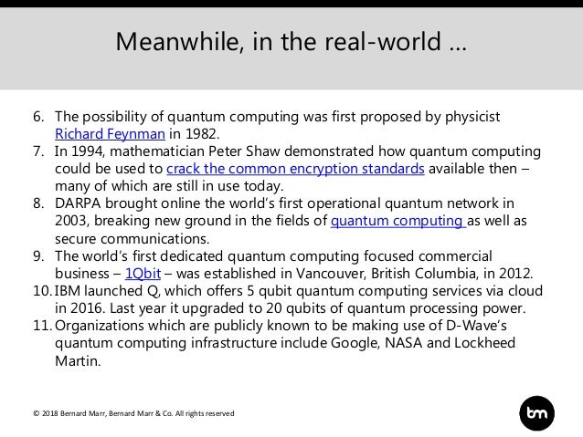 © 2018 Bernard Marr, Bernard Marr & Co. All rights reserved Meanwhile, in the real-world … 6. The possibility of quantum c...