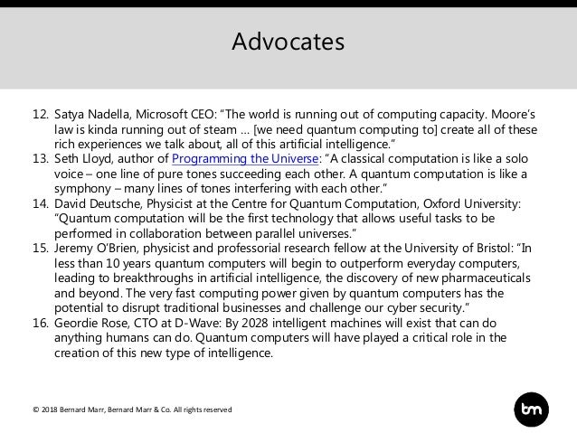"© 2018 Bernard Marr, Bernard Marr & Co. All rights reserved Advocates 12. Satya Nadella, Microsoft CEO: ""The world is runn..."
