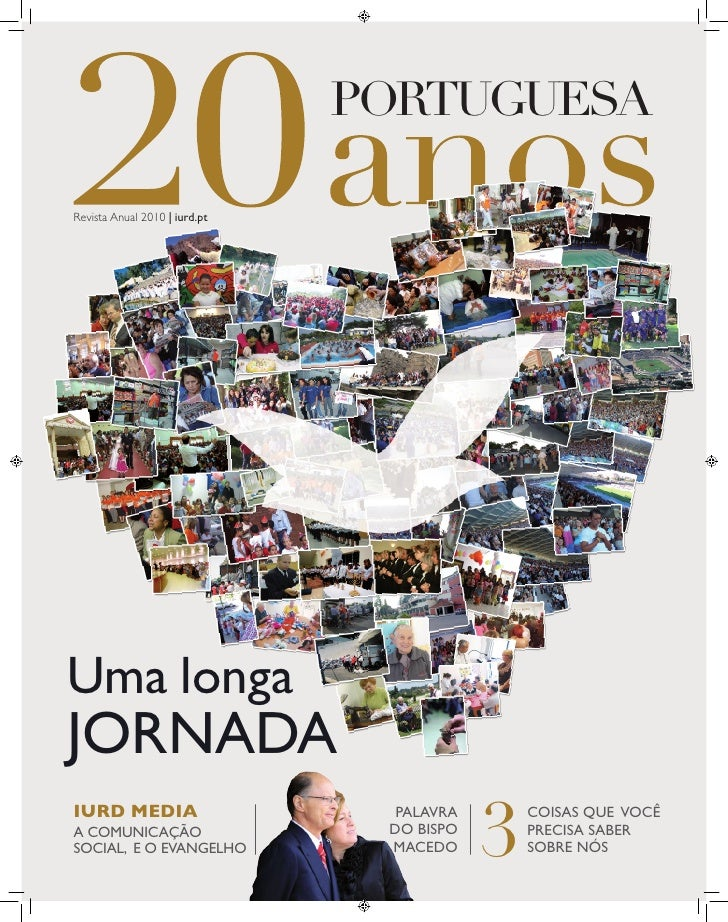 PORTUGUESA  Revista Anual 2010 | iurd.pt     Uma longa JORNADA                                            3 IURD MEDIA    ...