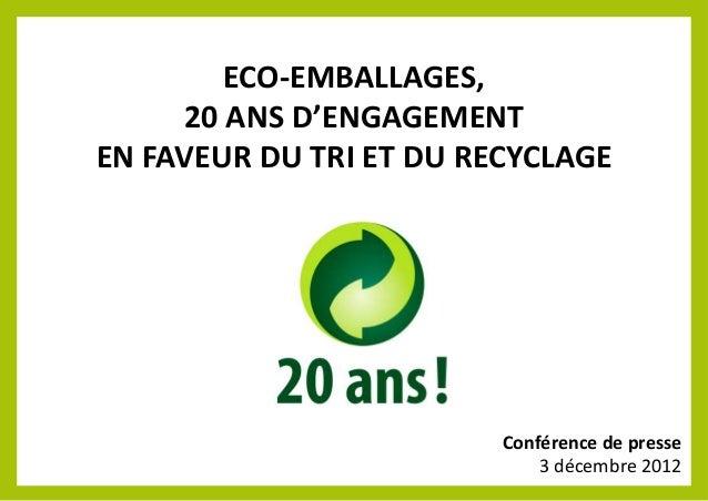 ECO-EMBALLAGES,     20 ANS D'ENGAGEMENTEN FAVEUR DU TRI ET DU RECYCLAGE                         Conférence de presse      ...