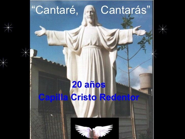 """"""" Cantaré,  Cantarás"""" 20 años Capilla Cristo Redentor"""