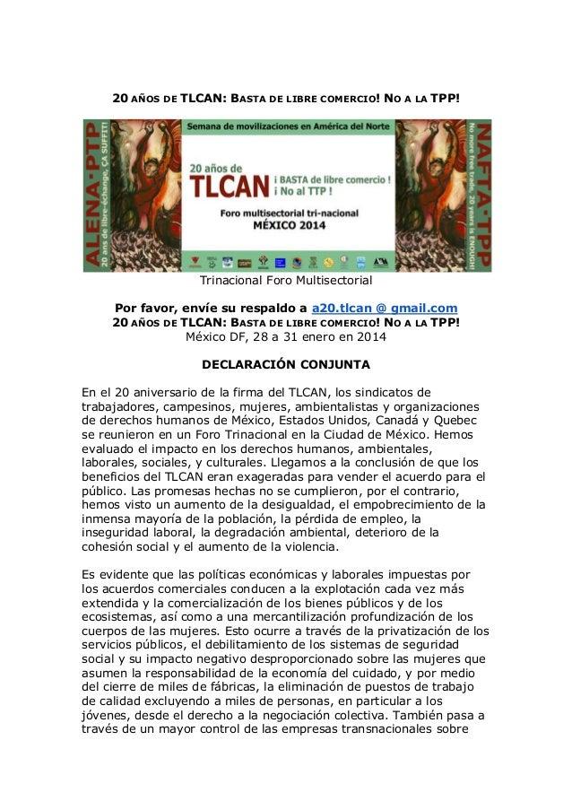 20 AÑOS DE TLCAN: BASTA DE LIBRE COMERCIO! NO A LA TPP!  Trinacional Foro Multisectorial Por favor, envíe su respaldo a a2...