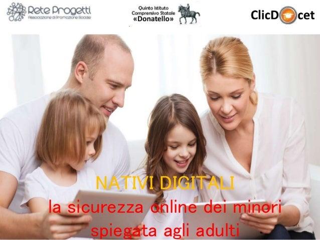 1 NATIVI DIGITALI la sicurezza online dei minori spiegata agli adulti