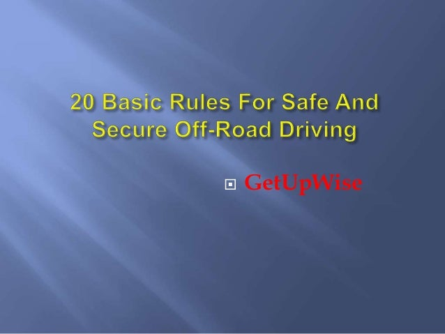 basic rules of driving What you need to know when driving in the us: the list includes some of the most common road rules and some tips designed to help you adjust to driving conditions and avoid accidents.