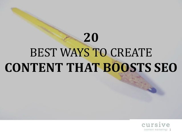 20 BEST WAYS TO CREATE  CONTENT THAT BOOSTS SEO  1