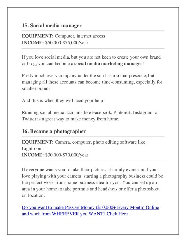 15. Social media manager EQUIPMENT: Computer, internet access INCOME: $50,000-$75,000/year If you love social media, but y...