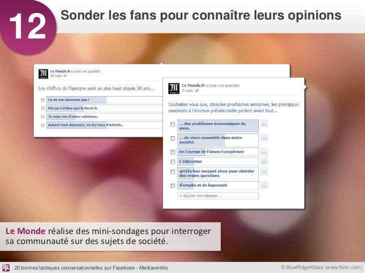 Sonder les fans pour connaître leurs opinions12Le Monde réalise des mini-sondages pour interrogersa communauté sur des suj...