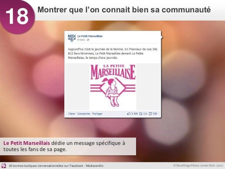 Montrer que l'on connait bien sa communauté18Le Petit Marseillais dédie un message spécifique àtoutes les fans de sa page....