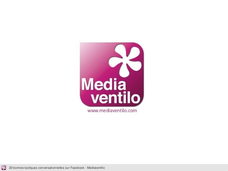 www.mediaventilo.com20 bonnes tactiques conversationnelles sur Facebook - Mediaventilo