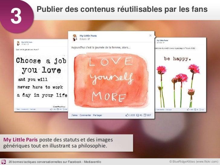 Publier des contenus réutilisables par les fans   3My Little Paris poste des statuts et des imagesgénériques tout en illus...