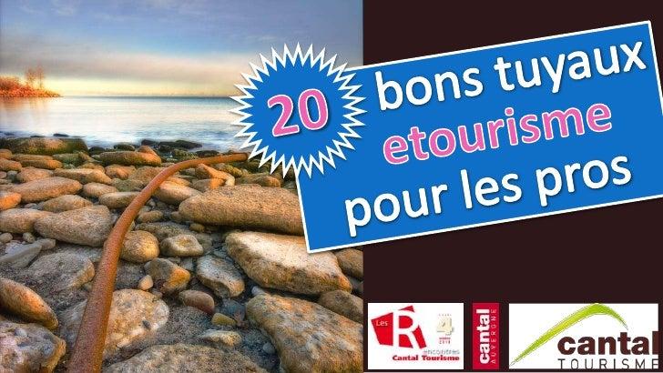 20<br /> bons tuyauxetourisme<br />pour les pros<br />