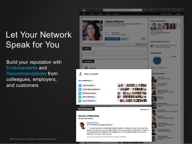 ©2013 LinkedIn Corporation. All Rights Reserved. Let Your Network Speak for You Build your reputation with Endorsements an...