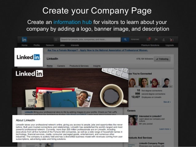 Create your Company Page Create an information hub for visitors to learn about your company by adding a logo, banner image...
