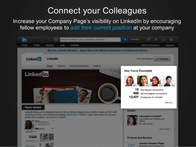 Connect your Colleagues Increase your Company Page's visibility on LinkedIn by encouraging fellow employees to add their c...