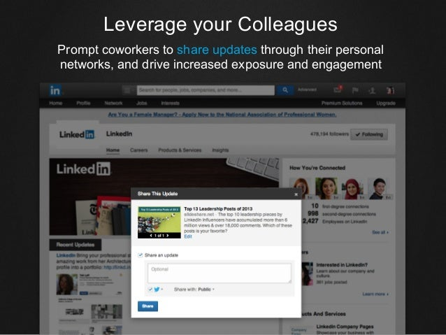 Leverage your Colleagues Prompt coworkers to share updates through their personal networks, and drive increased exposure a...