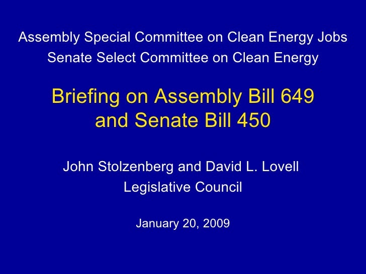 Briefing on Assembly Bill 649 and Senate Bill 450 John Stolzenberg and David L. Lovell  Legislative Council January 20, 20...
