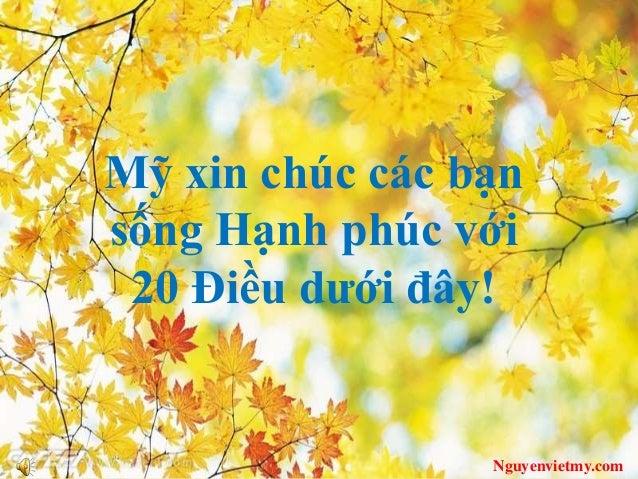 Mỹ xin chúc các bạn sống Hạnh phúc với 20 Điều dưới đây!  Nguyenvietmy.com
