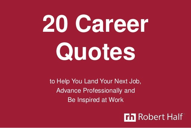 20 Career Quotes to Help You Land Your Next Job, Advance Professionally and Be Inspired at Work