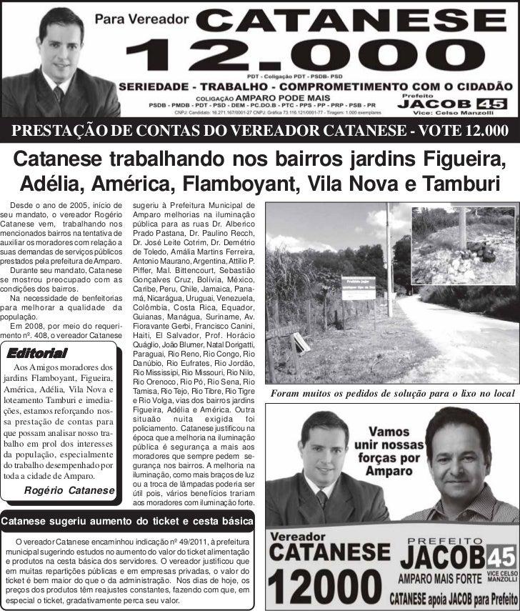 PRESTAÇÃO DE CONTAS DO VEREADOR CATANESE - VOTE 12.000   Catanese trabalhando nos bairros jardins Figueira,   Adélia, Amér...
