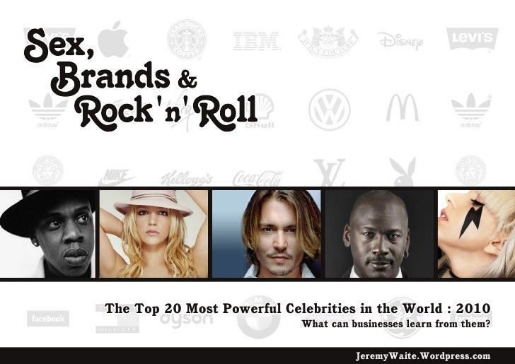 The Top 20 Most Powerful Celebrities in the World : 2010                             What can businesses learn from them? ...