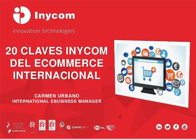 20 CLAVES INYCOM DEL ECOMMERCE INTERNACIONAL CARMEN URBANO INTERNATIONAL EBUSINESS MANAGER